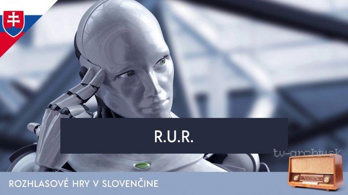 Karel Čapek: R.U.R. (rozhlasová hra)