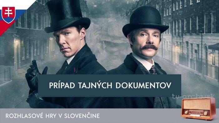 Sir Arthur Conan Doyle: Sherlock Holmes: Prípad tajných dokumentov (rozhlasová hra)