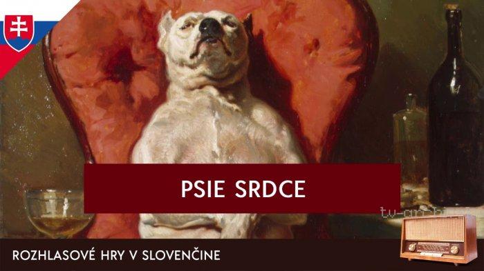Michail Bulgakov: Psie srdce (rozhlasová hra)