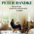 Peter Handke – Jsem v lese. Možná se opozdím... (2016)