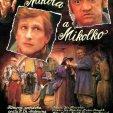 Plagát k filmu: Mikola a Mikolko (1988). Zobrazenie: koláž, záber z filmu, skupina ľudí, tváre dvoch mužov a jednej ženy.