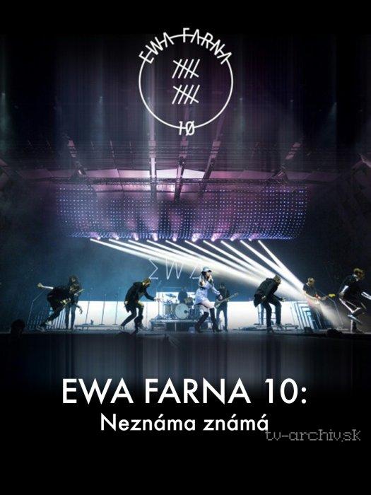 Ewa Farna 10: Neznámá známá